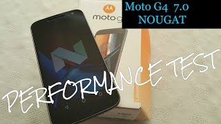 Moto G4 Android 7.0 Nougat (Performance Test)