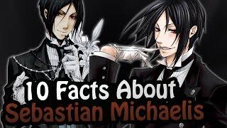 10 Facts About Sebastian Michaelis You Absolutely Must Know! ft.Ciel Star(Black Butler/Kuroshitsuji)