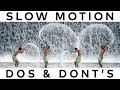 The 5 Dos And Don'ts Of Slow Motion Filmmaking
