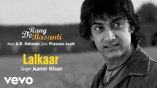 Lalkaar - Official Audio Song | Rang De Basanti | A.R. Rahman | Aamir Khan