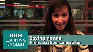 Saying 'gonna' instead of 'going to' - Pronunciation Tips