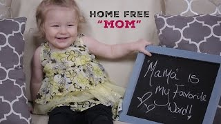 Mom - (Mother's Day) (Home Free Cover)