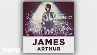 James Arthur  Get Down Smooth Remix Audio