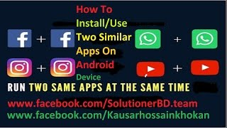 How To Install Two Same Apps On Android  Device (No Root Required)
