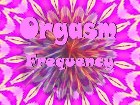 Orgasm Frequency Best Sex Super Orgasmic Hynoptic Fun
