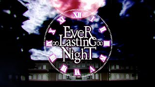 【ボカロ8人】EveR ∞ LastinG ∞ NighT 【オリジナル】(Official Video)