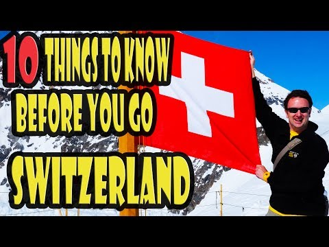 Switzerland Travel Tips 10 Things to Know Before You Go to Switzerland