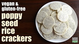 poppy seed rice crackers (vegan & gluten-free) Something Vegan