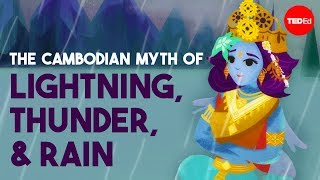 The Cambodian myth of lightning, thunder, and rain - Prumsodun Ok