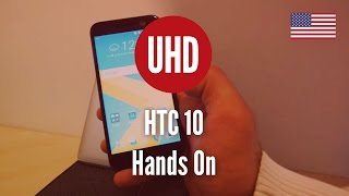 HTC 10 Hands On [4K UHD]