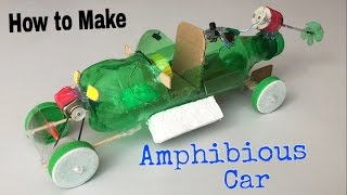 How to Make Amphibious Car Using Plastic Bottle - Awesome Toy - Boat and Car in One