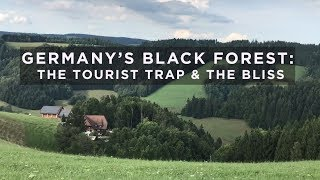 Germany's Black Forest: The Tourist Trap and the Bliss