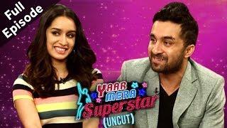 Haseena Parker | Shraddha Kapoor & Siddhanth Kapoor On Yaar Mera Superstar 2 | Full Episode