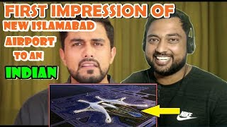 First Impression of NEW ISLAMABAD INTERNATIONAL AIRPORT to an INDIAN