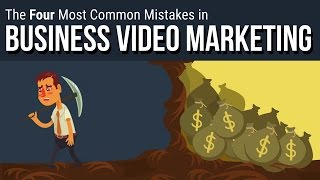 Stop Making These 4 Video Marketing Mistakes