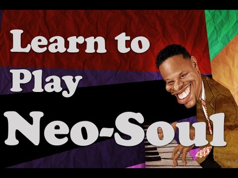 Neo Soul Chords Learn to Play Neo Soul on Piano Keyboard