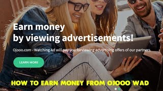 How to Earn Money from Ojooo Wad ? - Best PTC site