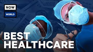 Which Countries Have The Best Healthcare? | NowThis World