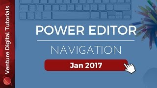 2017 Facebook Power Editor Walkthrough