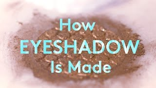 How Eye Shadow Is Made | Refinery29