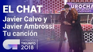 Tu canción - Javier Calvo y Javier Ambrossi   El Chat   Programa 8   OT 2018