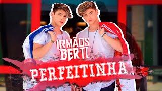 Irmãos Berti - Perfeitinha (Vídeo Clipe Oficial)