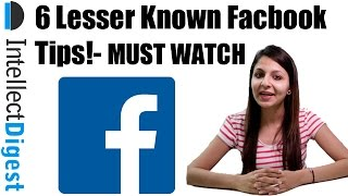 6 Must Watch Lesser Known Facebook Tips For Power Users | Intellect Digest