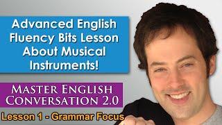 Advanced English Grammar - English Fluency Bits - Master English Conversation 2.0