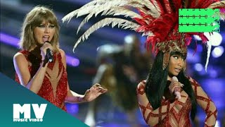 Nick Minaj And Taylor Swift - The night is still young / Bad blood | from VMA
