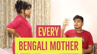 Bangla New Funny Video| Every Bengali Mom in the World! |New video 2017 |Being Bong|