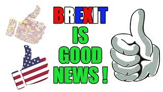 👍 Brexit - It's Not All Bad News You Know 👍