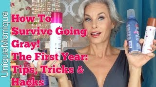 How To Survive Going Gray: The First Year: Tips, Tricks & Hacks