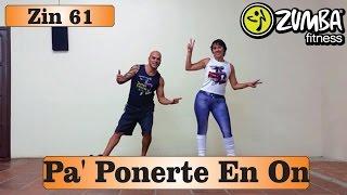 Pa' Ponerte En On - Zin 61 - Zumba Fitness ( Coreografia / Coreography )