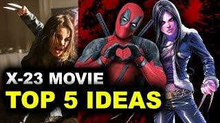 Logan's X-23 Movie - Deadpool 2, X-Force Movie & Mexico