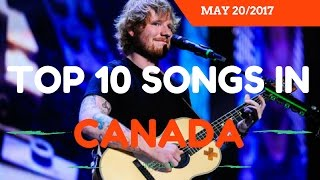 Top 10 Songs In Canada This Week - May 20, 2017 (billboard)