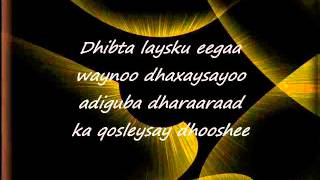 Somali Lyrics Song - Heestii : Dhab Ufiirso - Codadkii : Birimo Iyo Kooshin