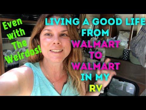 LIVING THE GOOD LIFE FROM WALMART TO WALMART ~WEIRD IS OK!