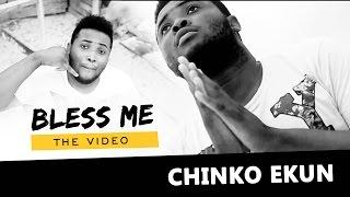Chinko Ekun - Bless Me [Official Video]