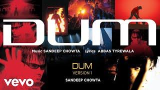 Dum - Version 1 - Official Audio Song | Sandeep Chowta