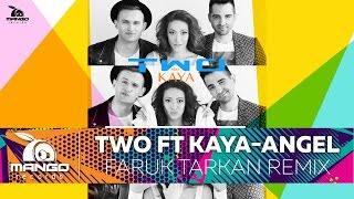 TWO Feat Kaya - ANGEL ( Faruk TARKAN rework )