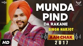 Singh Harjot : Munda Pind Da Rakane (Full Video) Aah Chak 2017 | New Punjabi Songs 2017 | Saga Music