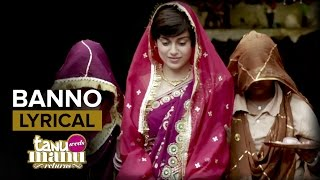 Banno (Full Song with Lyrics) | Tanu Weds Manu Returns | Kangana Ranaut