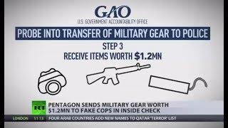 Gear Giveaway: Pentagon sends military supplies worth $1.2mn to fake cops in inside check
