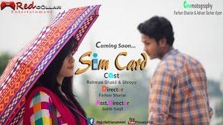 SimCard_ (2016) First Look Teaser | A Farhan Shariar Short Film | Rehman Shakil & Shreya |
