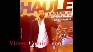 Haule Haule by Baban Malhi || Produced by The PropheC