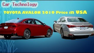 Toyota Avalon 2019 officially released!,The price of TOYOTA AVALON in USA Reviews,