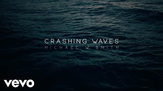 Michael W. Smith - Crashing Waves