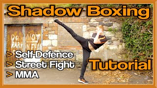 How to Shadow Box Tutorial for Self Defence, Street Fight, MMA, etc | GNT