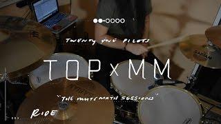 (Drum Cover) Ride - TOPXMM (twenty one pilots ft. MUTEMATH)