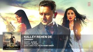 KALLEY REHEN DE [Bass Boosted] | ZORAWAR | Yo Yo Honey Singh, Alfaaz | Latest Punjabi Songs 2016